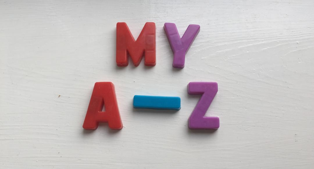 My A-Z of what parenting means to me.