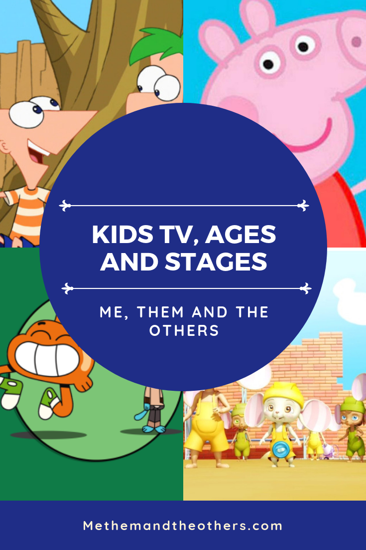 Kids TV, ages and stages - Phineas and Ferb, Peppa Pig, Mouse Builders and Gumball