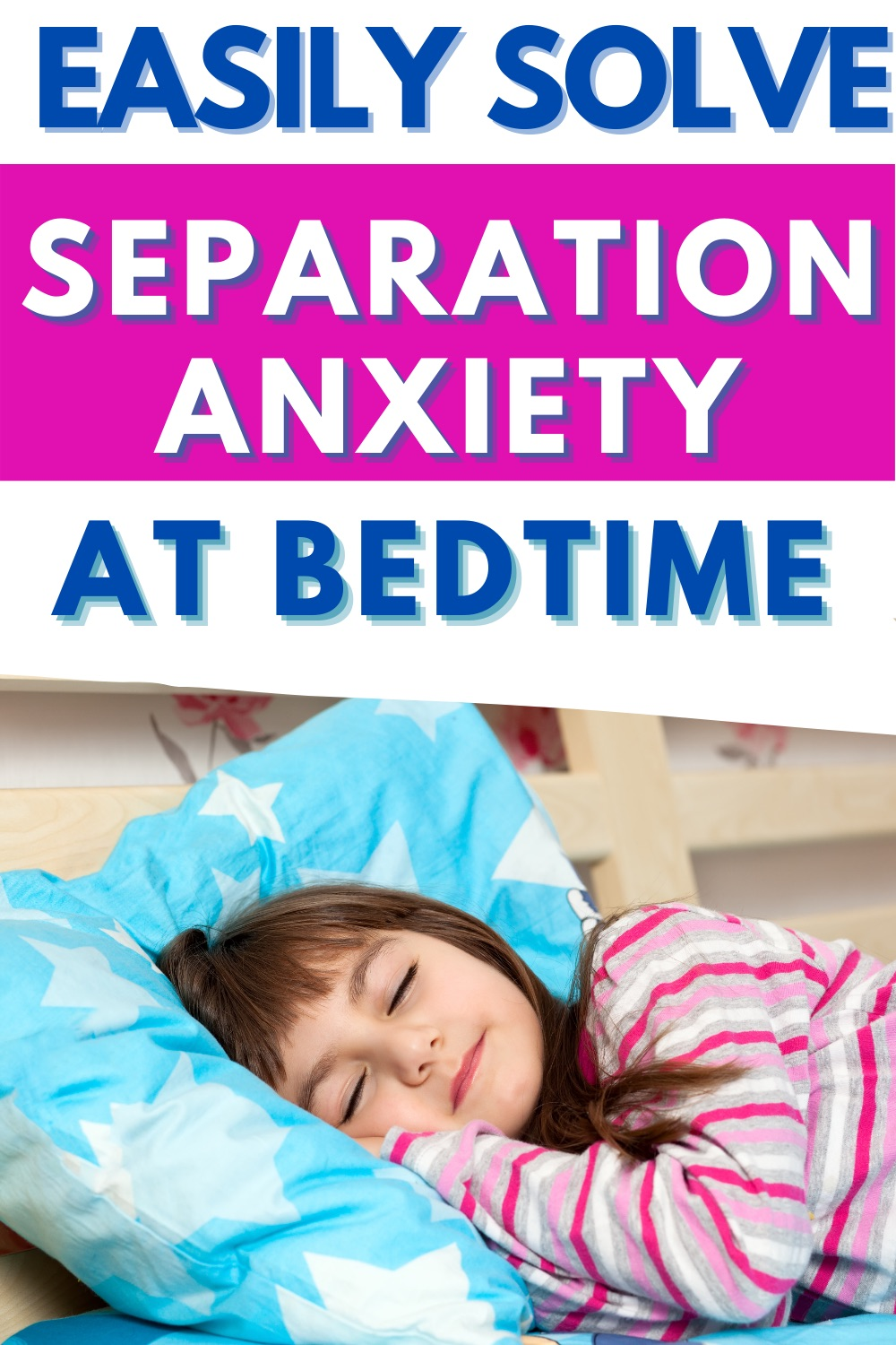 Easily Solve separation anxiety at bedtime