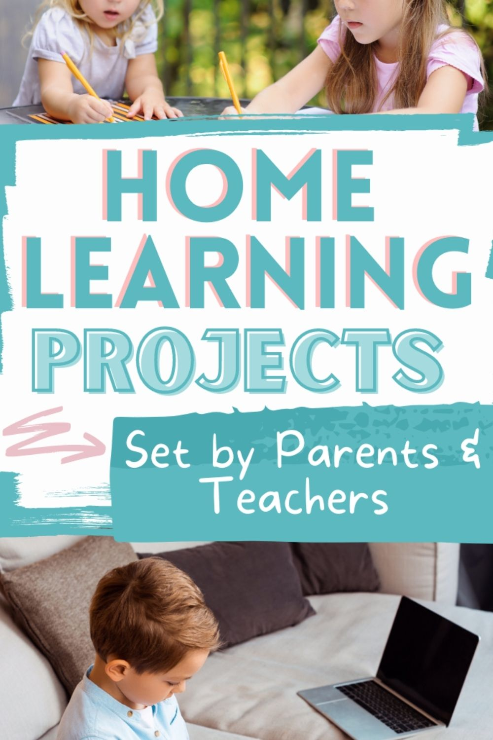 Boy with laptop and two girls writing. Text reads: Home learning projects set by parents and teachers