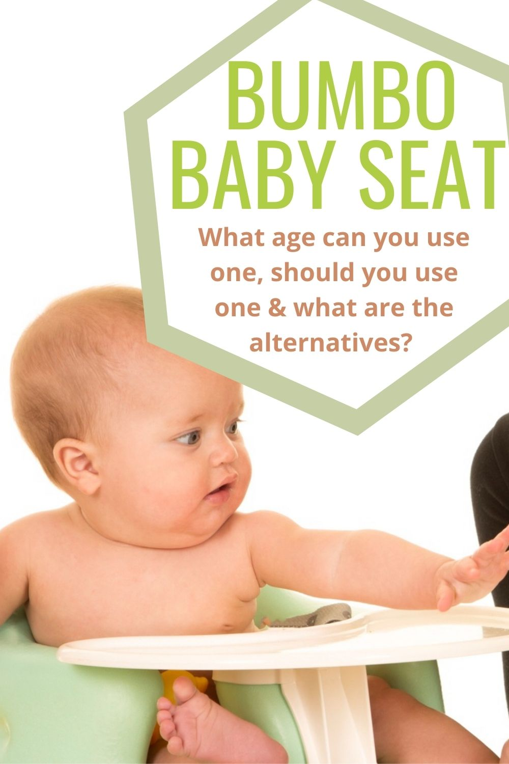 """Baby in a green Bumbo, text reads """"bumbo baby seat: what age can you use one, should use one and what are the alternatives"""