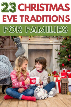 Two children drinking hot chocolate on Christmas Eve text reads 23 Christmas Eve traditions for families